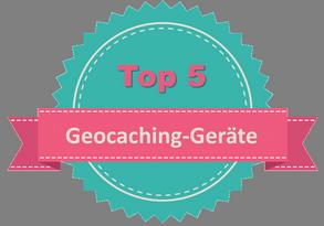 Top 5 Geocaching Geräte