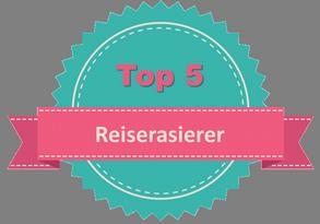 Top 5 Reiserasierer