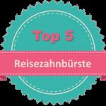 Top 5 Reisezahnbürste